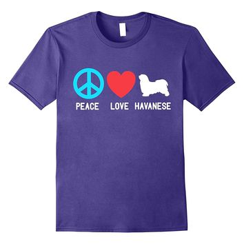 Havanese Shirt Peace Love Havanese Dog Gift T-Shirt