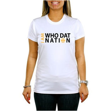 I am Who Dat Nation Vinyl Shirt