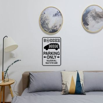 Soccer Mom Parking Only Sign Vinyl Wall Decal - Removable (Indoor)
