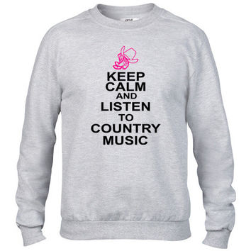 keep calm and listen to the country music Crewneck sweatshirt