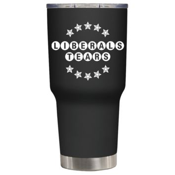 Liberals Tears on Black 30 oz Tumbler