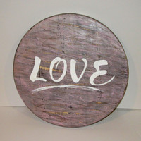 Rustic Distressed Wood Love Sign, Round love sign, Rustic wedding sign, Love decor