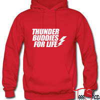 Thunder Buddies For Life lif Hoodie