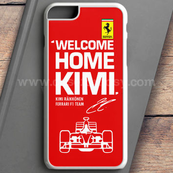 Kimi Raikkonen Welcome Home Ferrari F1 Team iPhone 6 Plus Case | casefantasy