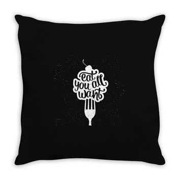 eat all you want 2 Throw Pillow