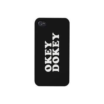 Okey Dokey Black Cute Design Phone Case For iPhone 4 Simple Graphic