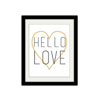 "Hello Love. Cute. Simple. Adorable. Endearing. Love. Gold Heart. Heart. Couple. Anniversary. Wedding. Gift idea. 8.5x11"" Print."