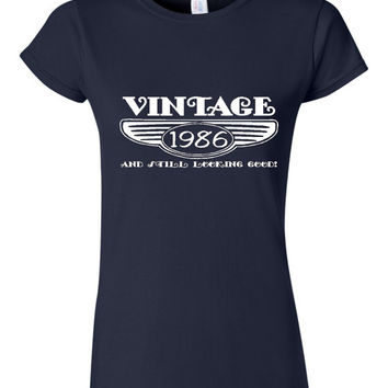 Vintage 1986 And Still Looking Good 29th Bday T Shirt Ladies Men Style Vintage Shirt happy Birthday T Shirt