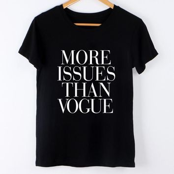 MORE ISSUES THAN VOGUE Summer tops letter print Female T-shirt Women