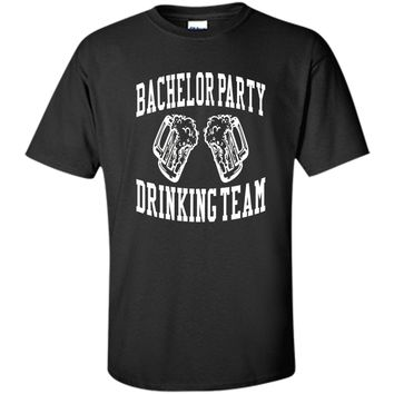 Funny Bachelor Party Shirt Bachelor Party Drinking Team
