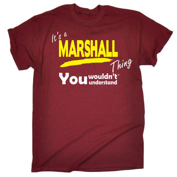 123t USA Men's It's A Marshall Thing You Wouldn't Understand Funny T-Shirt