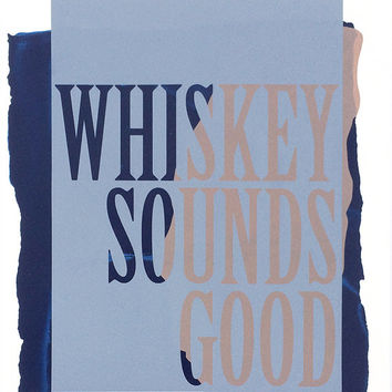 Whiskey Sounds Good - Testprint  - Screenprint